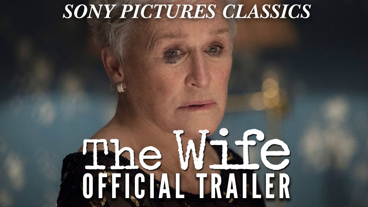 Behind any Great Man, There's Always a Great Woman. Glenn Close, Jonathan Pryce & Christian Slater Star in 'The Wife' (Trailer)