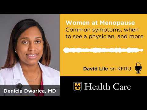 Women at Menopause: Symptoms, When to See Your Physician (Denicia Dwarica, MD)