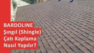 Bardoline çatı kaplama şıngılları nasıl uygulanır?