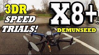 3DR X8+ SPEED TEST - Demunseed