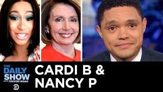 Video Cardi B & Nancy P Take On Trump While Unpaid Workers Crowdfund | The Daily Show MP3, 3GP, MP4, WEBM, AVI, FLV Januari 2019