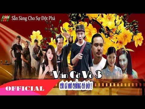 Ván Cờ Vồ 3 - Phim hài tết võ thuật 2016 (Quang Tèo, Linh Miu, Chiến Thắng)