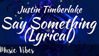 Say something (Lyrical video) - Justin Timberlake, Chris Stapleton #Syrebralvibes #Uniquevibes #Trap