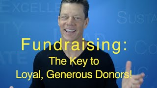 Here's the Key to Creating Loyal and Generous Donors!
