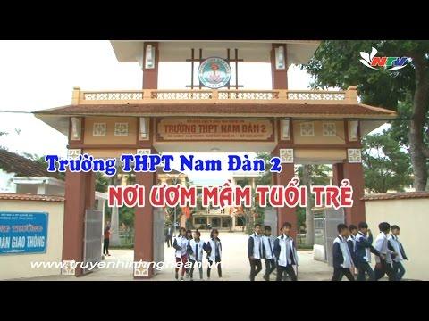 Trường THPT Nam Đàn 2 - Nơi ươm mầm tuổi trẻ