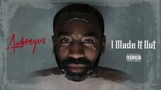 Aubreyus - I Made It (Feat. Kurtis Blow, No Malice, E.T, and Nelson Sel)