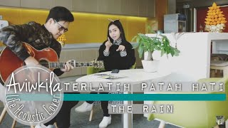 Video The Rain - Terlatih Patah Hati (Aviwkila Cover) MP3, 3GP, MP4, WEBM, AVI, FLV Mei 2018