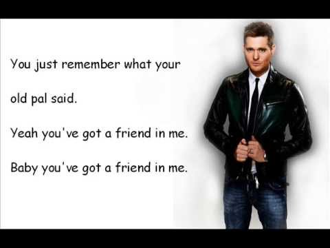 You've Got a Friend In Me Lyrics - Michael Buble