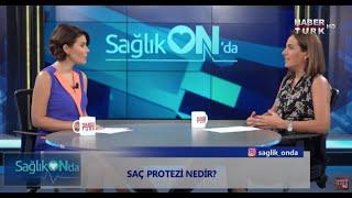 Health Onda Program - HABERTÜRK - Prosthetic Hair Specialist. Leyla PEKTAŞ Narrates