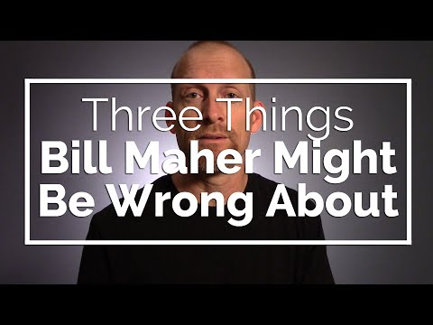 3 Things Bill Maher Might Be Wrong About