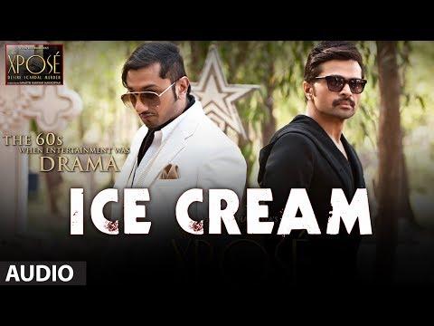 Video Ice Cream Full Song (Audio) The Xpose   Yo Yo Honey Singh, Himesh Reshammiya download in MP3, 3GP, MP4, WEBM, AVI, FLV January 2017