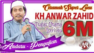 Video Ceramah Super Lucu KH ANWAR ZAHID - Tugas Utama Istri kepada Suami itu 6 M MP3, 3GP, MP4, WEBM, AVI, FLV Januari 2019