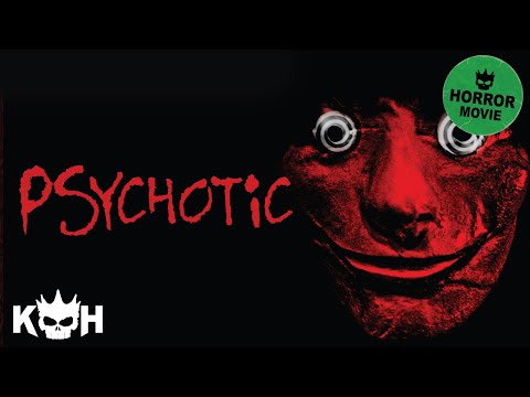 PSYCHOTIC! | FREE Full Horror Movie