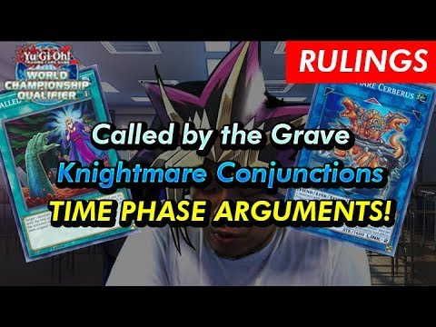 WCQ Rulings: TIME PHASE ARGUMENTS, Called by the Grave, Knightmare Conjunctions