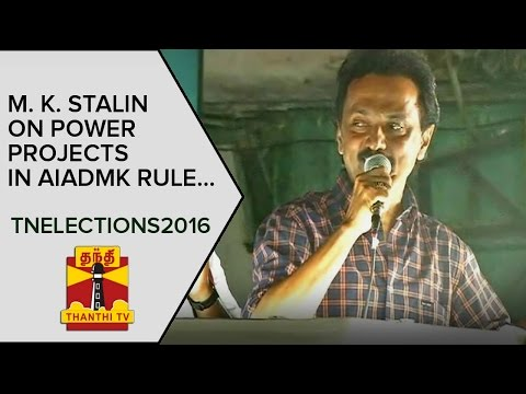 TN-Elections-2016--M-K-Stalin-on-Power-Projects-in-AIADMK-Rule--Thanthi-TV