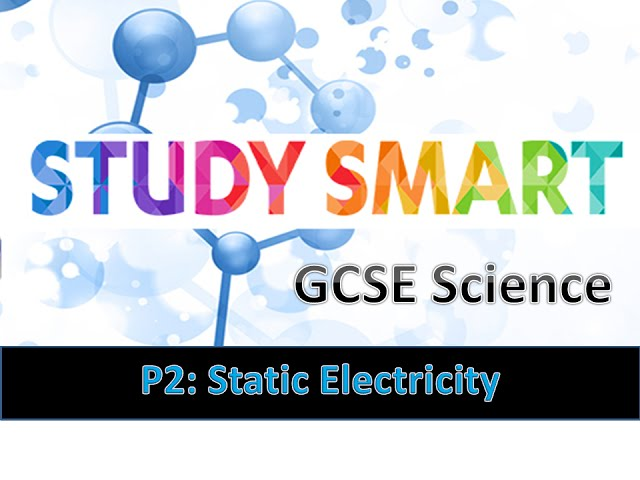 PHYSICS GSCE static electricity?