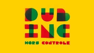 Subscribe to Dubinc Channel : http://bit.ly/DubIncOfficial Listen the full album : http://bit.ly/YThorscontrole Website / Shop ...