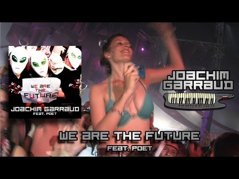 Joachim Garraud - We Are The Future - Official
