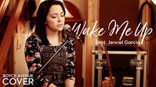 Wake Me Up - Avicii feat. Aloe Blacc (Boyce Avenue feat. Jennel Garcia cover) on iTunes & Spotify