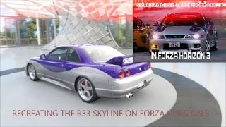 Nonton Forza Horizon 3 - Creating the Skyline R33 from Fast and Furious Tokyo Drift Film Subtitle Indonesia Streaming Movie Download