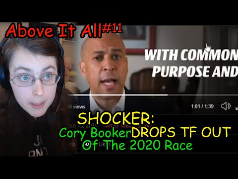 SHOCKER: Cory Booker DROPS TF OUT Of The 2020 Race | Above It All #11