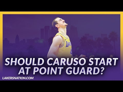 Video: Lakers Nation Previews: Should Caruso Start At Point Guard?