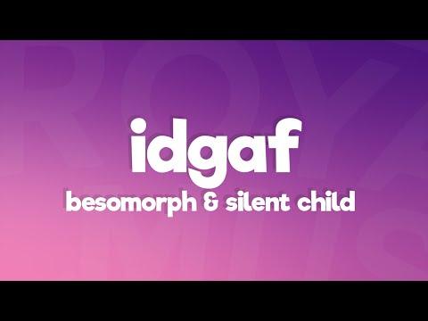 Besomorph & Silent Child - IDGAF (Lyrics)
