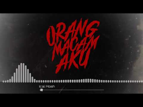 "Ical Mosh ""Orang Macam Aku"" (Official Lyrics Video)"