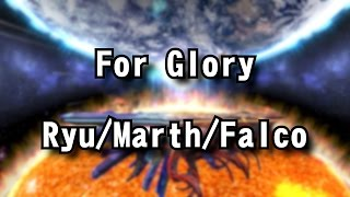 Smash 4 – For Glory (Ryu/Marth/Falco)