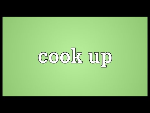 Cook Up Meaning