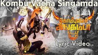 Own Your Copy Now - http://bit.ly/KombuVachaSingamda-iTunes Here we go, Official Lyric Video of 'Kombu Vacha Singamda.