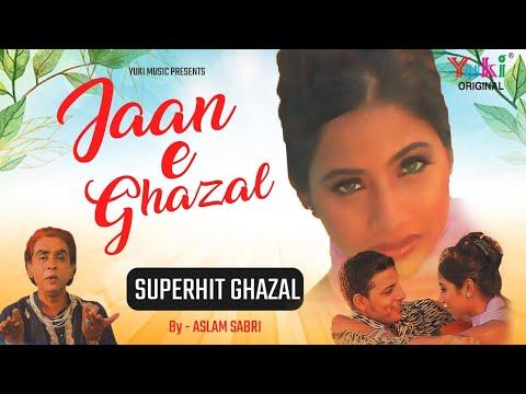 Video जान ए  ग़ज़ल | आशिकाना क़व्वाली | असलम  साबरी । Jaan  Ae Gazal download in MP3, 3GP, MP4, WEBM, AVI, FLV January 2017