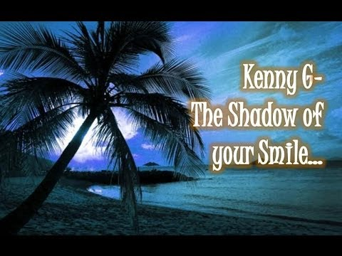 Kenny G The Shadow of Your Smile