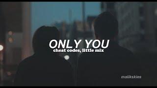 Cheat Codes, Little Mix - Only You (Traducida al español)