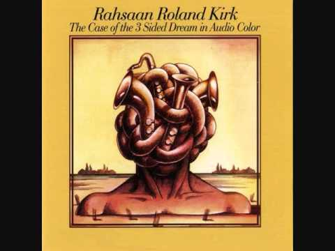Rahsaan Roland Kirk - The Entertainer (Done In The Style Of The Blues)