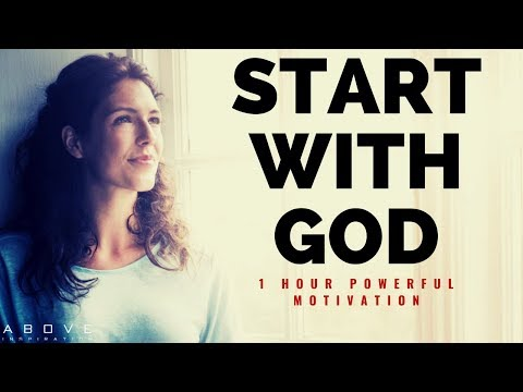 START WITH GOD | Christian Motivation for Inspirational