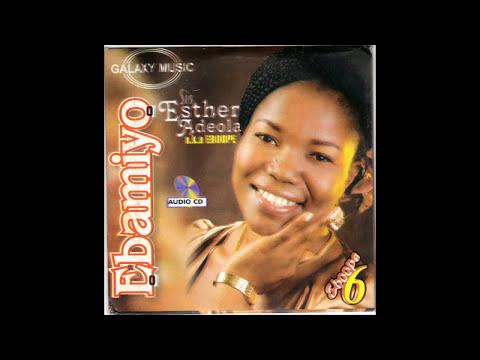 Esther Adeola – Ebamiyo