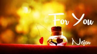 For You Neja - Nepali Song