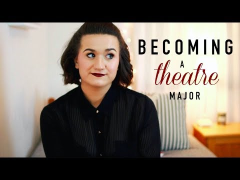 Becoming a Theatre Major || My Story