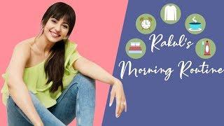 Rakul Preet Singh's Morning Routine | Rakul Preet Singh