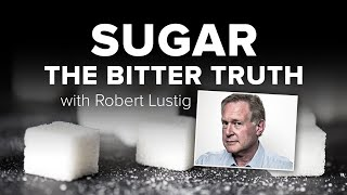 Sugar: The Bitter Truth - Dr Robert Lustig
