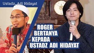 Video Roger Danuarta bertanya kepada Ustadz Adi Hidayat mengenai tuduhan murtad kepada dirinya MP3, 3GP, MP4, WEBM, AVI, FLV Mei 2019