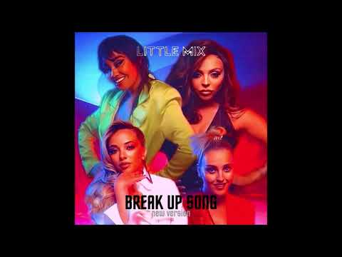 Little Mix - Break Up Song (New Version) [Audio]