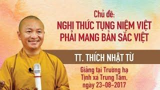 Nghi thức tụng niệm Việt phải mang bản sắc Việt - TT. Thích Nhật Từ