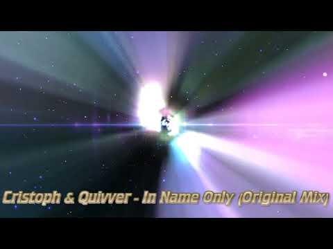 Cristoph & Quivver - In Name Only (Original Mix)[Selador]