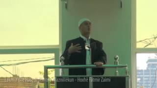 Lakmia dhe Hasedi dëmton vllaznillëkun - Hoxhë Fatmir Zaimi