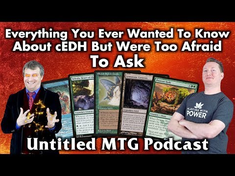 Everything You Ever Wanted To Know About cEDH But Were Too Afraid To Ask - Untitled MTG Podcast #4