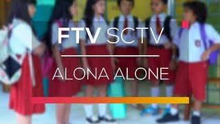 Video FTV SCTV - Alona Alone MP3, 3GP, MP4, WEBM, AVI, FLV Oktober 2018