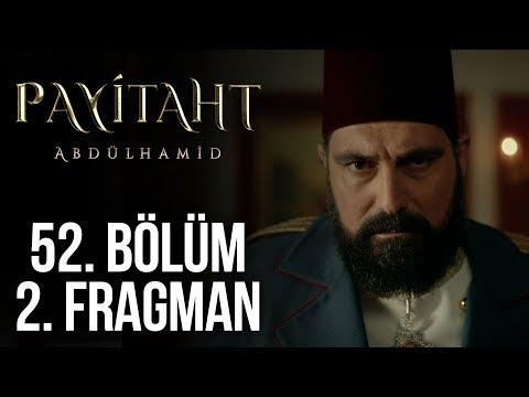 Payitaht Abdülhamid 52. Bölüm 2. Fragmanı