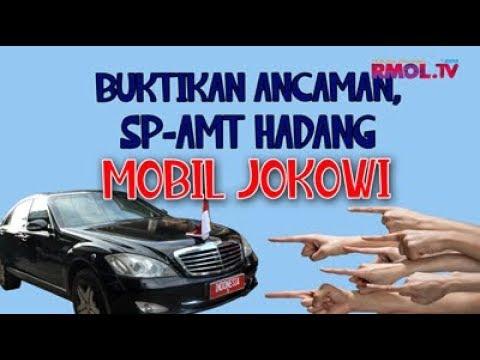 Buktikan Ancaman, SP-AMT Hadang Mobil Jokowi
